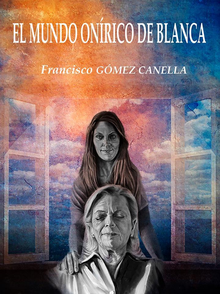 El-mundo-onírico-de-blanca-libro-francisco-gomez-canella-portada