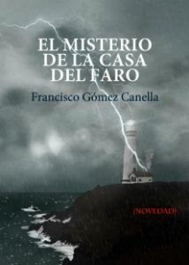El_Misterio_de_la_casa_del_Faro-www.franciscogomezcanella.com-libro-nuevo